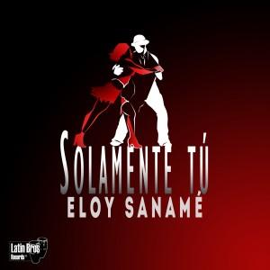 Eloy Saname - Solamente Tu